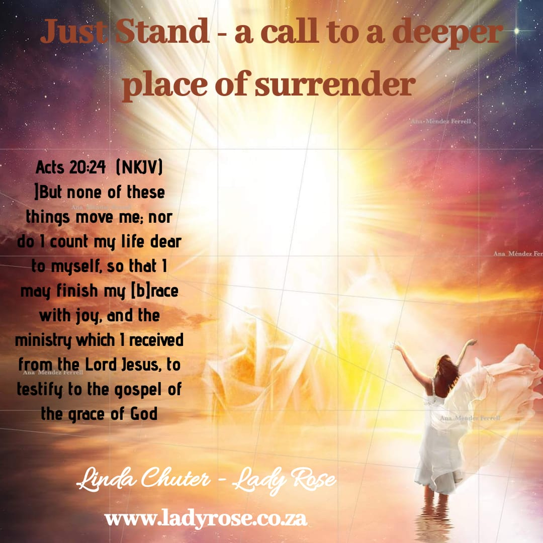 Just Stand – a Call to a Deeper Place of Surrender